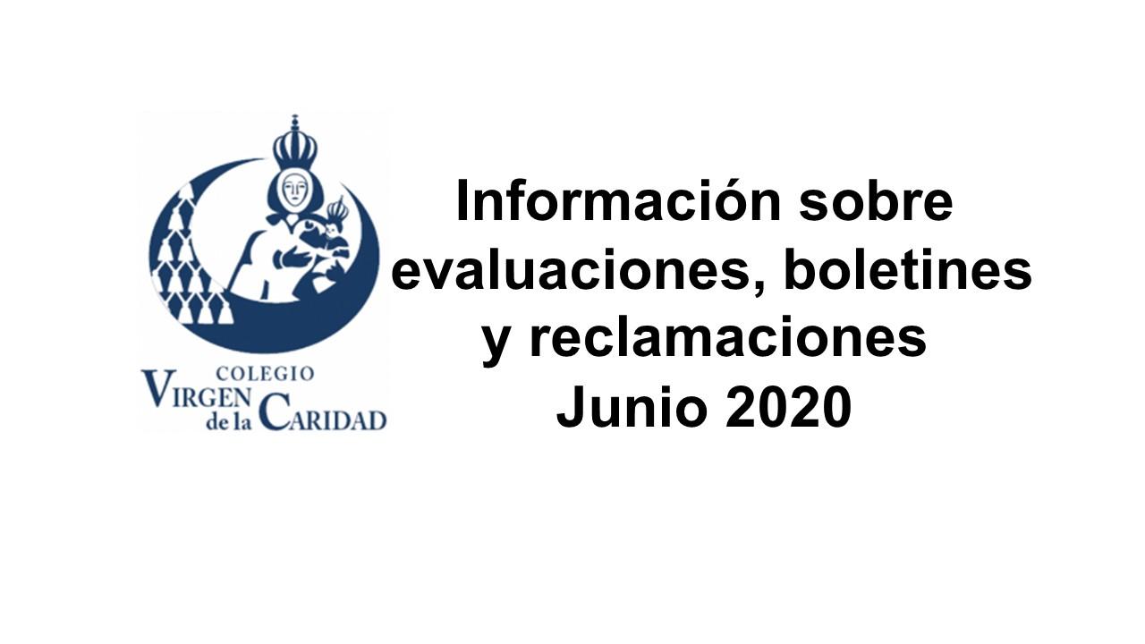 Información sobre evaluaciones, boletines y reclamaciones. Junio 2020
